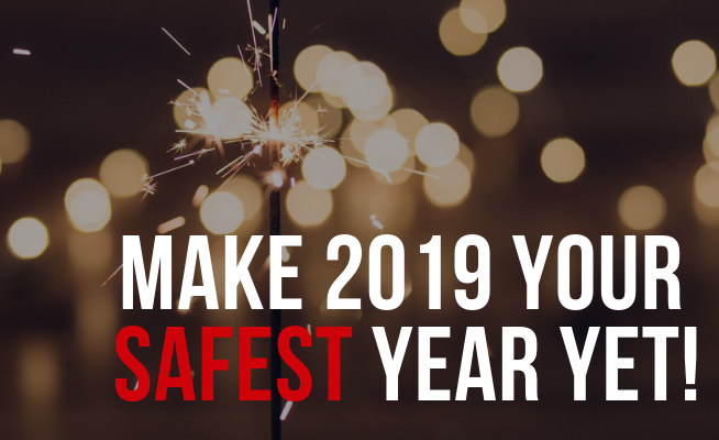 Make 2019 your safest year yet